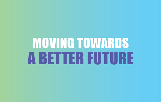 Moving Towards a Better Future