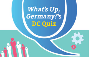 What's Up, Germany?'s DC Quiz