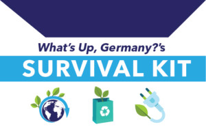 What's Up, Germany's Survival Kit