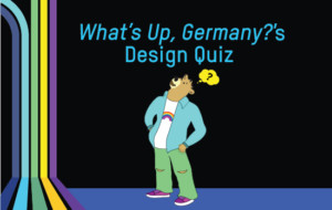 What's Up, Germany's Design Quiz